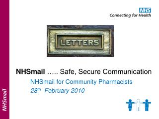 NHSmail  ….. Safe, Secure Communication