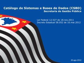 Catálogo de Sistemas e Bases de Dados (CSBD) Secretaria de Gestão Pública