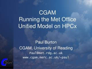 CGAM Running the Met Office Unified Model on HPCx