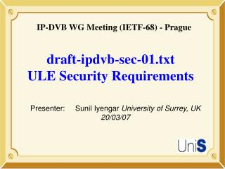 draft-ipdvb-sec-01.txt  ULE Security Requirements