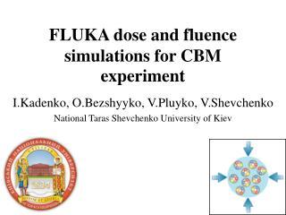 FLUKA dose and fluence simulations for CBM experiment