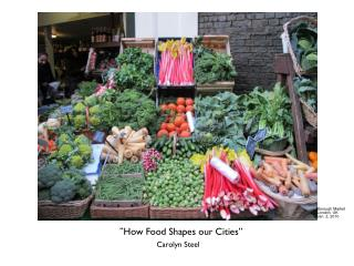""" How Food Shapes our Cities"" Carolyn Steel"