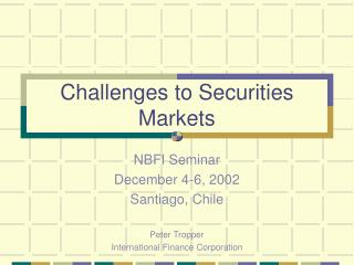 Challenges to Securities Markets