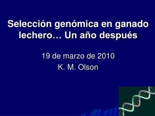 Selección genómica en ganado lechero… Un año después