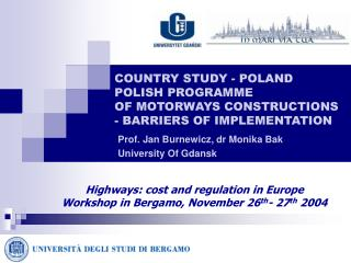 COUNTRY STUDY - POLAND  POLISH PROGRAMME OF MOTORWAYS CONSTRUCTIONS  - BARRIERS OF IMPLEMENTATION
