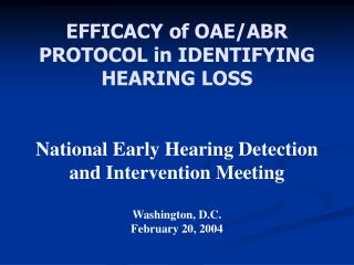 EFFICACY of OAE/ABR PROTOCOL in IDENTIFYING HEARING LOSS