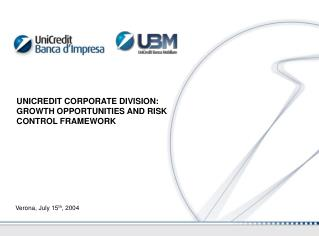 UNICREDIT CORPORATE DIVISION:  GROWTH OPPORTUNITIES AND RISK CONTROL FRAMEWORK