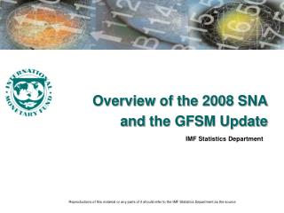 Overview of the 2008  SNA a nd  the GFSM Update