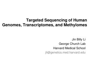 Targeted Sequencing of Human  Genomes, Transcriptomes, and Methylomes
