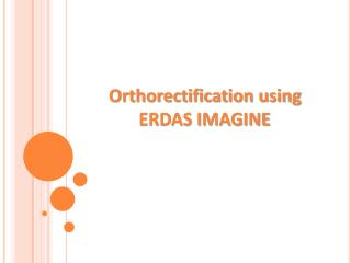 Orthorectification using ERDAS IMAGINE