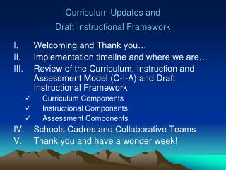 Curriculum Updates and  Draft Instructional Framework