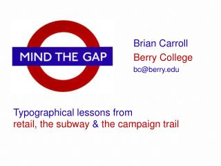 Typographical lessons from  retail, the subway  &  the campaign trail