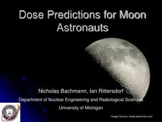 Dose Predictions for Moon Astronauts