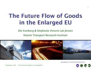 The Future Flow of Goods in the Enlarged EU