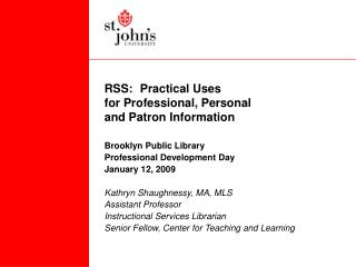 RSS:	Practical Uses  for Professional, Personal  and Patron Information