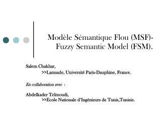 Modèle Sémantique Flou (MSF)-        Fuzzy Semantic Model (FSM).