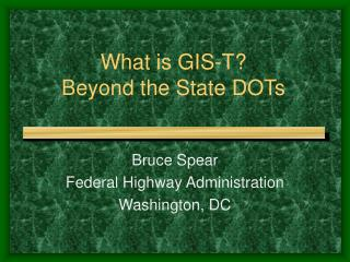What is GIS-T? Beyond the State DOTs