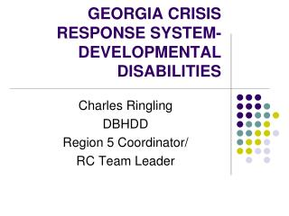 GEORGIA CRISIS RESPONSE SYSTEM-DEVELOPMENTAL DISABILITIES