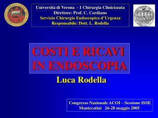 Università di Verona  - 1 Chirurgia Clinicizzata Direttore: Prof. C. Cordiano