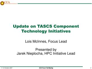 Update on TASCS Component Technology Initiatives