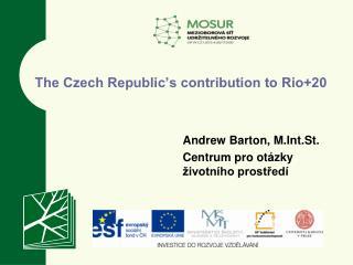 The Czech Republic�s contribution to Rio+20