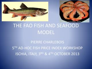 THE FAO FISH AND SEAFOOD MODEL