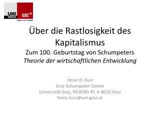 Heinz D. Kurz Graz Schumpeter Centre Universität Graz, RESOWI 4F, A-8010 Graz