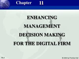 ENHANCING MANAGEMENT DECISION MAKING FOR THE DIGITAL FIRM