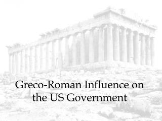 Greco-Roman Influence on the US Government