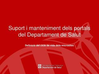 Suport i manteniment dels portals del Departament de Salut