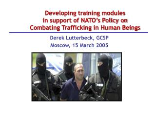 Developing training modules in support of NATO's Policy on Combating Trafficking in Human Beings