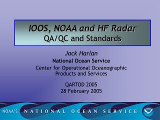IOOS, NOAA and HF Radar QA/QC and Standards