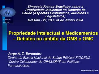 Propriedade Intelectual e Medicamentos – Debates no âmbito da OMS e OMC