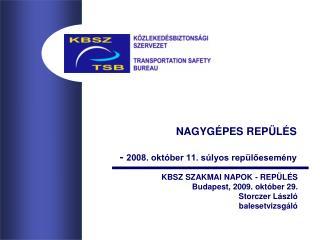 NAGYGÉPES REPÜLÉS  -  2008. október 11. súlyos repülőesemény