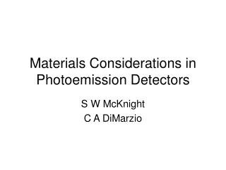 Materials Considerations in Photoemission Detectors