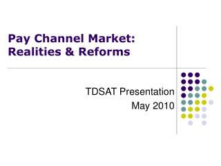 Pay Channel Market: Realities & Reforms