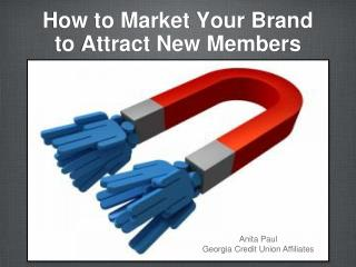 How to Market Your Brand to Attract New Members