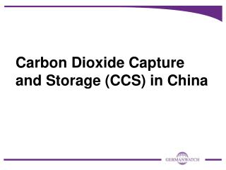 Carbon Dioxide Capture and Storage CCS in China