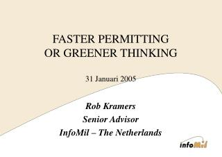 FASTER PERMITTING OR GREENER THINKING 31 Januari 2005