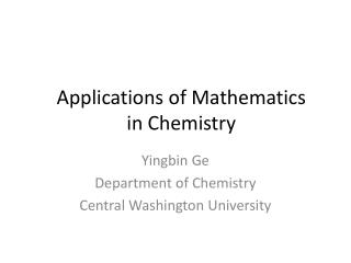 Applications of Mathematics in Chemistry
