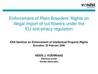 ESA Seminar on Enforcement of Intellectual Property Rights  Bruxelles, 20 Februari 2008