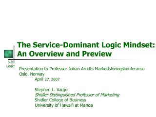 The Service-Dominant Logic Mindset: An Overview and Preview