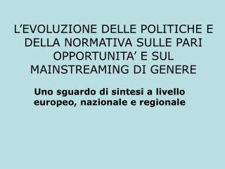 Uno sguardo di sintesi a livello europeo, nazionale e regionale