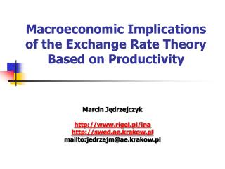 Macroeconomic Implications of the Exchange Rate Theory Based on Productivity