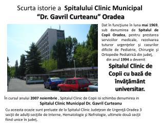 """Scurta istorie  a   Spitalului  Clinic Municipal  """"Dr. Gavril Curteanu"""" Oradea"""
