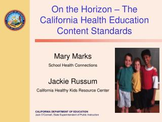 Mary Marks School Health Connections Jackie Russum California Healthy Kids Resource Center