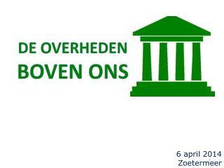 DE OVERHEDEN BOVEN ONS