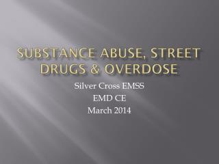 Substance Abuse, STREET DRUGS & OVERDOSE
