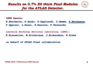 Results on 0.7% X0 thick Pixel Modules for the ATLAS Detector.