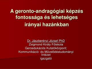 A geronto-andrag giai k pz s fontoss ga  s lehets ges ir nyai haz nkban